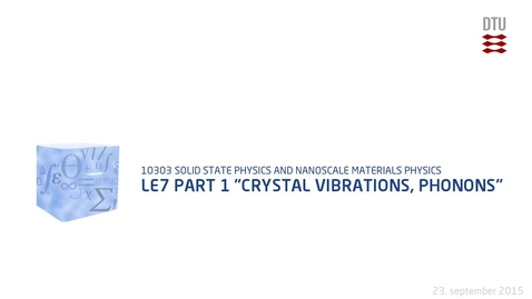 """Thumbnail for entry Le7 part 1 """"Crystal Vibrations, Phonons"""""""