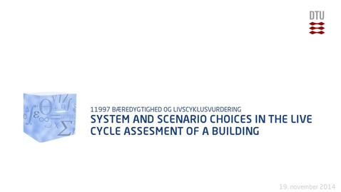 Thumbnail for entry System and scenario choices in the live cycle assesment of a building