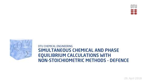 Thumbnail for entry Simultaneous Chemical and Phase Equilibrium Calculations with Non-Stoichiometric Methods - Defence