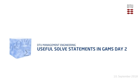 Thumbnail for entry Useful Solve Statements in GAMS Day 2