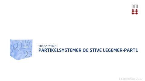 Thumbnail for entry Partikelsystemer og stive legemer-Part1