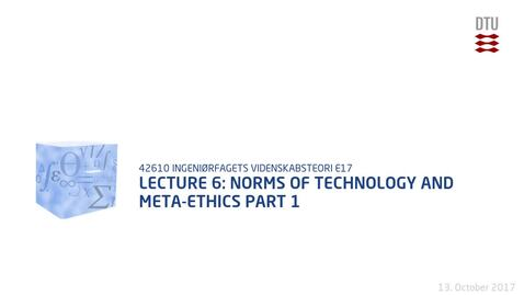 Thumbnail for entry Lecture 6: Norms of Technology and Meta-Ethics Part 1