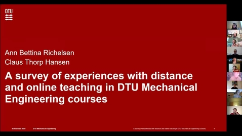 Thumbnail for entry A survey of experiences with distance and online teaching in DTU Mechanics' courses, Claus Thorp Hansen and Ann Bettina Richelsen, DTU Mechanical Engineering