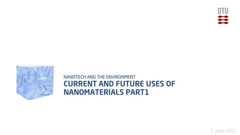 Thumbnail for entry Current and future uses of nanomaterials Part1