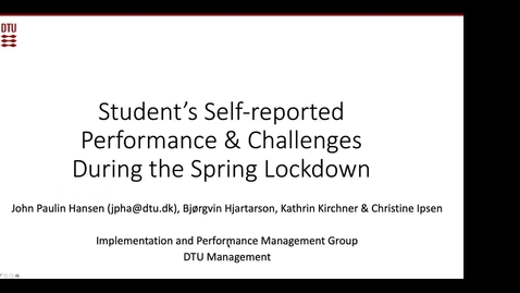 Thumbnail for entry Student´s Self-reported Performance & Challenges During the Spring Lockdown, John Paulin Hansen, DTU Management