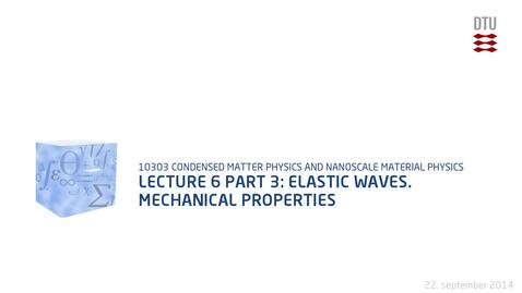 Thumbnail for entry Lecture 6 part 3: Elastic waves.  Mechanical properties