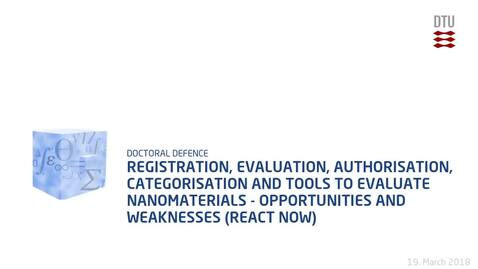 Thumbnail for entry Registration, Evaluation, Authorisation, Categorisation and Tools to Evaluate Nanomaterials - Opportunities and Weaknesses (REACT NOW)