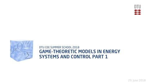 Thumbnail for entry Game-theoretic models in energy systems and control Part 1