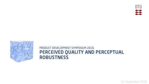 Thumbnail for entry Perceived Quality and Perceptual Robustness