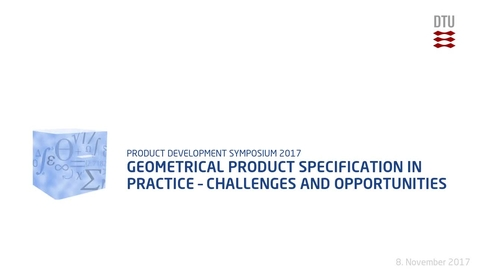 Thumbnail for entry Geometrical Product Specification in practice – challenges and opportunities