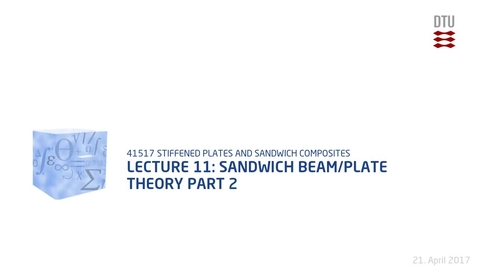 Thumbnail for entry Lecture 11: Sandwich Beam/Plate Theory Part 2