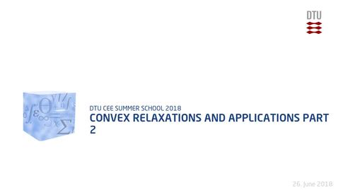 Thumbnail for entry Convex relaxations and applications Part 2