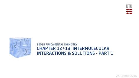 Thumbnail for entry Chapter 12+13: Intermolecular interactions & solutions - Part 1