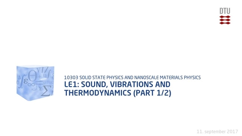 Thumbnail for entry Le1: Sound, vibrations and thermodynamics (part 1/3)