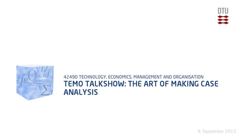 Thumbnail for entry TEMO Talkshow:  The art of making case analysis