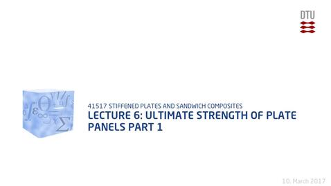 Thumbnail for entry Lecture 6: Ultimate Strength of Plate Panels Part 1
