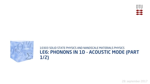 Thumbnail for entry Le6: Phonons in 1D - acoustic mode (part 1/2)