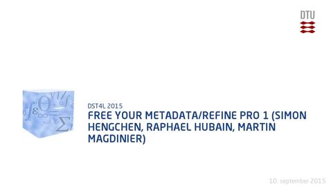 Thumbnail for entry Free Your Metadata/Refine Pro 1 (Simon Hengchen, Raphael Hubain, Martin Magdinier)