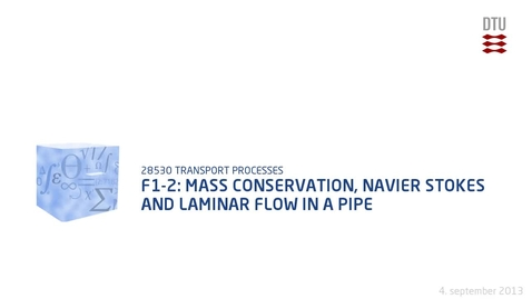 Thumbnail for entry F1-2: Mass Conservation, Navier Stokes and Laminar Flow in a Pipe