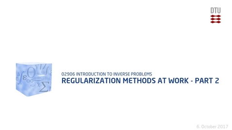 Thumbnail for entry Chapter 7: Regularization Methods at Work - Part 2