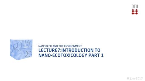 Thumbnail for entry Lecture7:Introduction to Nano-Ecotoxicology Part 1
