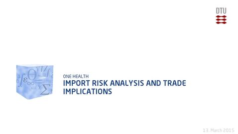 Thumbnail for entry Import Risk analysis and trade implications