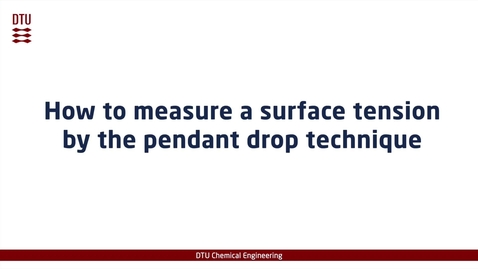 Thumbnail for entry How to measure a surface tension by the pendant drop technique