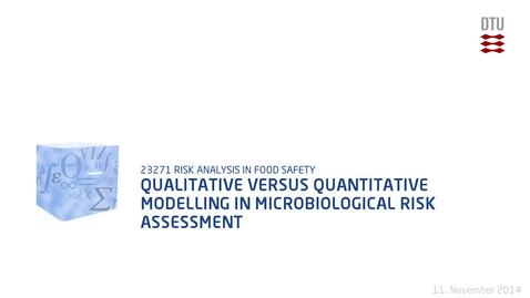 Thumbnail for entry Qualitative Versus Quantitative Modelling In Microbiological Risk Assessment