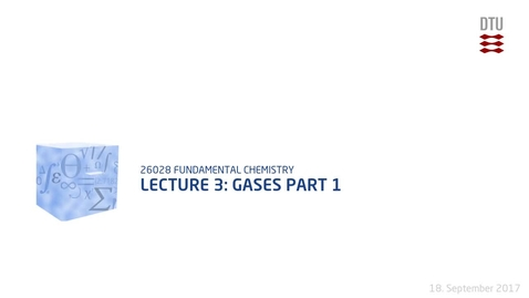 Thumbnail for entry Lecture 3: Gases Part 1