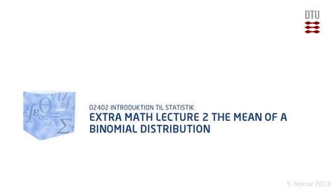 Thumbnail for entry Extra Math Lecture 2: The mean of the binomial distribution (480p)