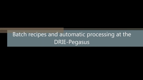 Thumbnail for entry Automatic processing at the DRIE-Pegasus - HiRes
