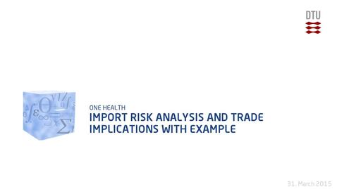 Thumbnail for entry Import Risk analysis and trade implications with Example