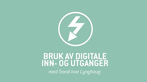 Thumbnail for entry 5. Bruk av digitale inn- og utganger.mp4
