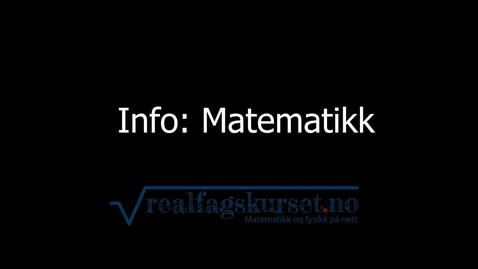 Thumbnail for entry Info: Matematikk