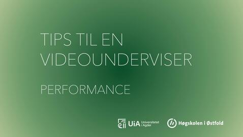 Thumbnail for entry Performance - Tips til en videounderviser