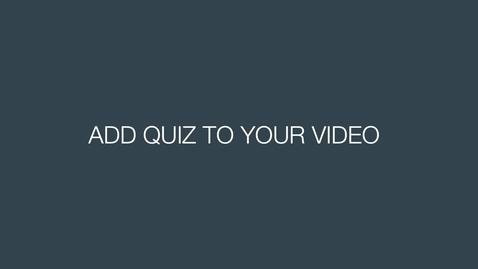 Thumbnail for entry Legg quiz i videoen din