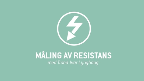 Thumbnail for entry 4. Måling av resistans