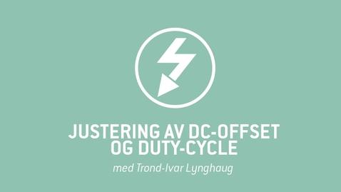 Thumbnail for entry 4. Justering av DC-offset og Duty-cycle.mp4