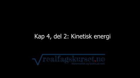 Thumbnail for entry Kapittel 4, del 2 - Kinetisk energi