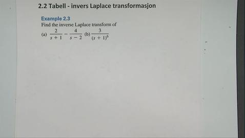 Thumbnail for entry Kapittel 22 2.2-1 Invers Laplace transformasjon eksempel 2.3