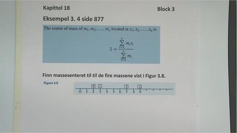 Thumbnail for entry Kapittel 18 3.2 Massesenter til massepunkter - eksempler