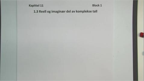 Thumbnail for entry Kapittel 11 1.3 Reell og imaginær del av komplekse tall