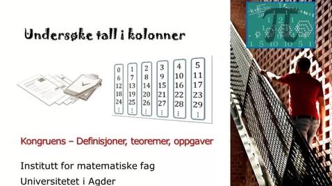 Thumbnail for entry Kongruens (5) - definisjoner teoremer oppgaver - undersøke tall i kolonner