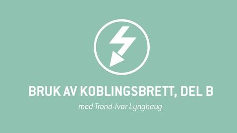 Thumbnail for entry 3. Bruk av koblingsbrett, del B.mp4