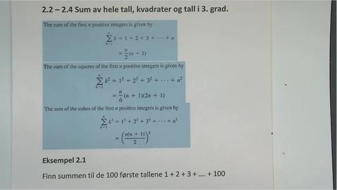 Thumbnail for entry Kapittel 19 2.2 - 2.4 Sum av hele tall, kvadrater og 3.grad