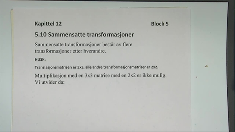Thumbnail for entry Kapittel 12 5.10 Sammensatte transformasjoner