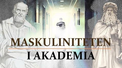 Thumbnail for entry Maskuliniteten i akademia