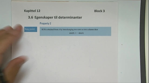 Thumbnail for entry Kapittel 12 3.6-2 Egenskaper til determinanter Property 2