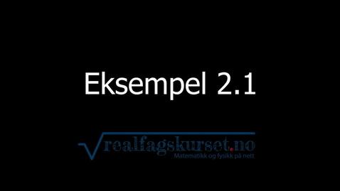 Thumbnail for entry Eksempel 2.2.1