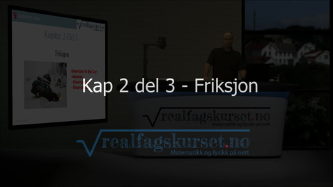 Thumbnail for entry Kapittel 2, del 3 - Friksjon